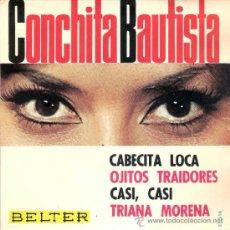 Discos de vinilo: CONCHITA BAUTISTA - CABECITA LOCA + 3 (EP DE 4 CANCIONES) BELTER 1965 - EX/VG++. Lote 38047518