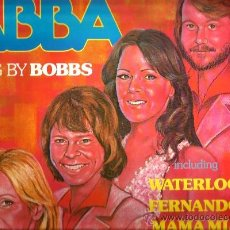 Discos de vinilo: LP BOBBS : TRIBUTE TO ABBA ( WATERLOO, FERNANDO, MAMMA MIA, DANCING QUEEN, ETC). Lote 38056216