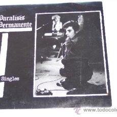 Discos de vinilo: PARALISIS PERMANENTE (ANA CURRA) LP LOS SINGLES (1984) ORGINAL 3 CIPRESES **BUENA CONDICION**. Lote 38056259