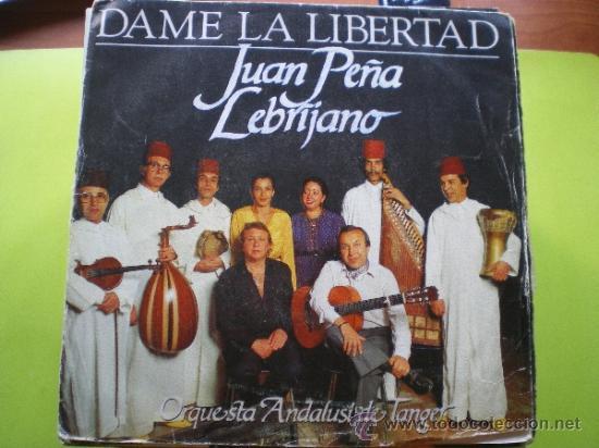 JUAN PEÑA LEBRIJANO - DAME LA LIBERTAD / AMIGO MIO, NO - SINGLE PROMO ESPAÑOL DE 1986 PEPETO (Música - Discos - Singles Vinilo - Flamenco, Canción española y Cuplé)