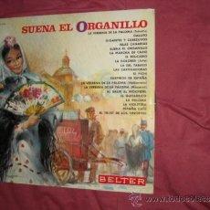Discos de vinilo: SUENA EL ORGANILLO LP ZARZUELA-CHOTIS- ECT BELTER 1967 SPA. Lote 38068251