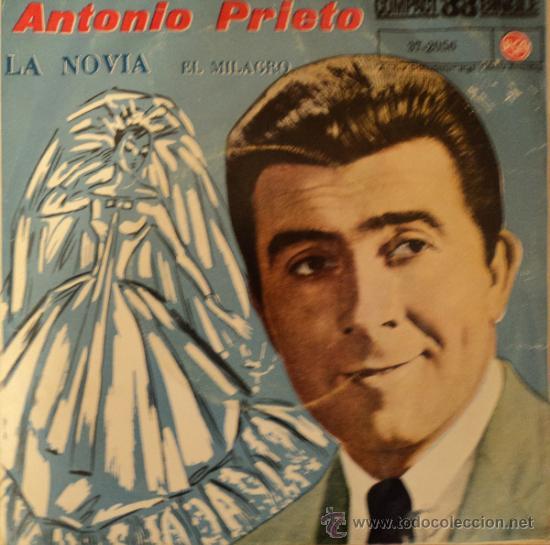 ANTONIO PRIETO - LA NOVIA - EDICIÓN DE 1961 DE ESPAÑA (Música - Discos - Singles Vinilo - Grupos y Solistas de latinoamérica)