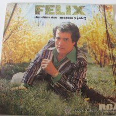 Discos de vinilo: FELIX - DIN DILIN DIN / MEXICO Y OLÉ - SINGLE RCA 1976. Lote 38070497