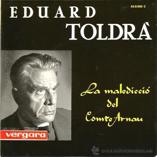 EP EDUARD TOLDRA : LA MALEDICCIO DEL COMPTE ARNAU (Música - Discos de Vinilo - EPs - Clásica, Ópera, Zarzuela y Marchas)