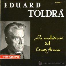 Discos de vinilo: EP EDUARD TOLDRA : LA MALEDICCIO DEL COMPTE ARNAU . Lote 38074527