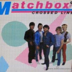 Discos de vinilo: MATCHBOX - CROSSED LINE MAGNET - 1982. Lote 38107808