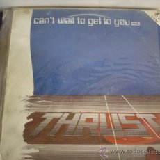 Discos de vinilo: THRUST CAN´T WAIT TO GET TO YOU. Lote 38102506