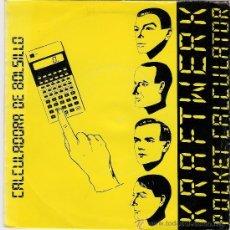 Discos de vinilo: KRAFTWERK - POCKET CALCULATOR - SINGLE ESPAÑOL - 1981. Lote 38104369