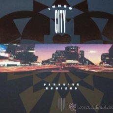 Discos de vinilo: INNER CITY,PARADISE REMIXED EDICION ALEMANA DEL 89. Lote 133534598