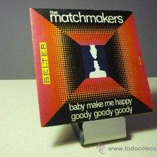 Discos de vinilo: THE MATCHMAKERS BABY MAKE ME HAPPY SINGLE. Lote 38175392