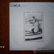 Discos de vinilo: LES ALLUMETTES ( TOUT VA VITE) + GLOBE HOTEL ( GRINGO DE CAFE ) . Lote 38196211