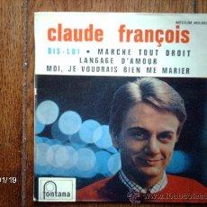 Discos de vinilo: CLAUDE FRANÇOIS - DIS-LUI + 3. Lote 38201782