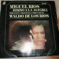 Discos de vinilo: SINGLE-VINILO-HIMNO A LA ALEGRÍA-MIGUEL RÍOS-WALDO DE LOS RÍOS-.. Lote 38475287