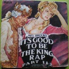Discos de vinilo: SINGLE. MEL BROOKS - ITS GOOD TO BE THEKING RAP PART 1 & 2. Lote 38213033