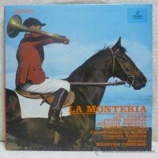 Discos de vinilo: LINA HUARTE / JULITA BERMEJO / GERARDO MONREAL - LA MONTERÍA - COLUMBIA - ESPAÑA 1962. Lote 38231522