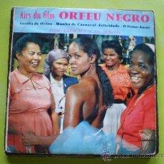 Discos de vinilo: EP ORFEU NEGRO FILM SAMBA DE ORFEU,FELICIDADE +2. Lote 38271923