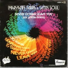 Discos de vinilo: SINGLE MARYANN FARRA & SATIN SOUL : NEVER GONNA LEAVE YOU ( DISCO FUNK SOUL ) . Lote 38279025