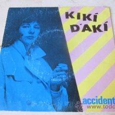 """Discos de vinilo: KIKI D´AKI - ACCIDENTE 7"""" - RARA AVIS 1983. Lote 38289406"""