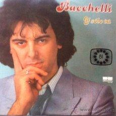 Discos de vinilo: LP BACCHELLI-Y SOLO TU. Lote 38314382