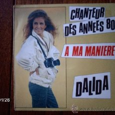 Discos de vinilo: DALIDA - CHANTEUR DES ANNEES + A MA MANIERE . Lote 38362721