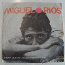 Discos de vinilo: MIGUEL RIOS - AHORA QUE HE VUELTO / HERMANOS. Lote 38312414