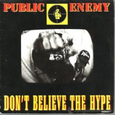 Discos de vinilo: SINGLE PUBLIC ENEMY : DON´T BELIEVE THE HYPE + PROPHETS OF RAGE . Lote 38333289