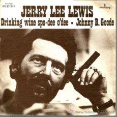 Discos de vinilo: SINGLE JERRY LEE LEWIS : DRINKING WINE SPO-DEE O´DEE. Lote 38335315