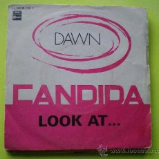 Discos de vinilo: DAWN. CANDIDA / LOOK AT. SINGLE 1970 EMI. Lote 38348843