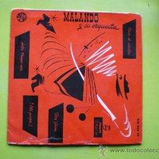 Discos de vinilo: MALANDO Y SU ORQUESTA...EP MADE IN SPAIN...ADIOS PAMPA MIA + DON JUAN + NOCHE DE ESTRELLAS + 1. Lote 38363523