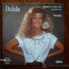 Discos de vinilo: DALIDA - QUAND JE N´AIME PLUS + NOSTALGIE. Lote 38365993