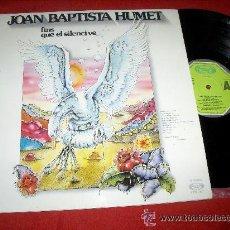 Discos de vinilo: JOAN BAPUTISTA HUMET / FINS QUE EL SILENCI VE 1979 !! MOVIPLAY, TODO EXC. Lote 38373884
