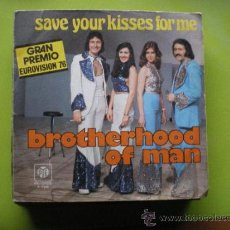 Dischi in vinile: BROTHERHOOD OF MAN ·· SAVE YOUR KISSES FOR ME / LET'S LOVE TOGETHER SG ·· EUROVISION'76 PEPETO. Lote 38403392