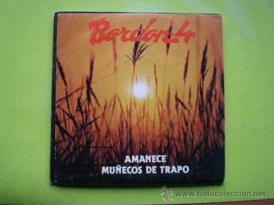 BORDON 4 - AMANECE / MUÑECOS DE TRAPO - SINGLE ESPAÑOL DE 1981 (Música - Discos - Singles Vinilo - Flamenco, Canción española y Cuplé)