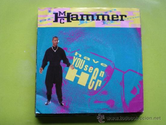 MC HAMMER-HAVE YOU SEEN HER ( 1990 CAPITOL ) SG (Música - Discos - Singles Vinilo - Rap / Hip Hop)