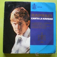 Discos de vinilo: RAPHAEL CANTA LA NAVIDAD. LA CANCIÓN DEL TAMBORILERO; CAMPANAS DE PLATA; NOCHE DE PAZ, 1965. Lote 38493550