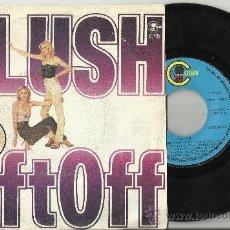 Discos de vinilo: BLUSH SINGLE LIFT OFF ESPAÑA 1980. Lote 39410393