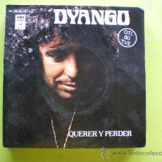 Discos de vinilo: DYANGO - QUERER Y PERDER • 45 RPM SINGLE ESPAÑOL / O.T.I. 1980 T.V.E.. Lote 38458471