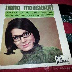Discos de vinilo: NANA MOUSKOURI C'EST BON LA VIE/ADIEU ANGELINA/LE TOIT DE MA MAISON +1 7