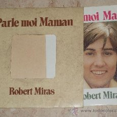 Discos de vinilo: ROBERT MIRAS -PARLE MOI MAMAN / LEGENDE EN IRLANDE /-1974-GIMMICK COVER. Lote 38462440
