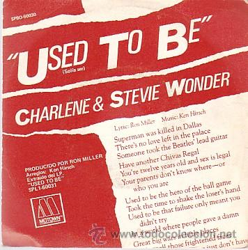 CHARLENE & STEVIE WONDER - USED TO BE / I WANT TO COME BACK AS SONG - SINGLE RCA 1982 (Música - Discos - Singles Vinilo - Funk, Soul y Black Music)
