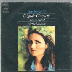 Discos de vinilo: SINGLE SAN REMO 72 : GIGLIOLA CINQUETTI CANTA EN ESPAÑOL : GIRA EL AMOR . Lote 38473859