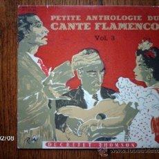 Discos de vinilo: PETITE ANTHOLOGIE DU CANTE FLAMENCO VOL 3 - BERNARDO EL DE LOS LOBITOS + RAFAEL ROMERO + R MONTOYA. Lote 38485713
