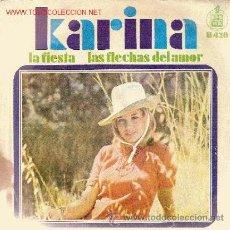 Discos de vinilo: KARINA 'LA FIESTA' Y 'LAS FLECHAS DEL AMOR' DISCO SINGLE. Lote 39154875
