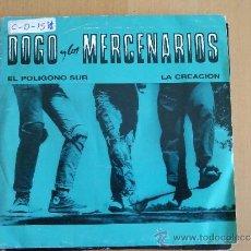 Discos de vinilo: DOGO Y LOS MERCENARIOS EL POLIGONO SUR LA CREACION SINGLE 1989 NUEVOS MEDIOS. Lote 38490990