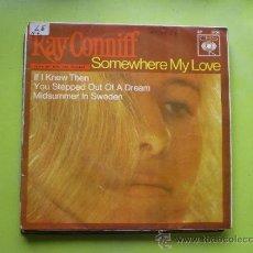 Discos de vinilo: RAY CONNIFF SINGLE VINILO SOMEWHERE MY LOVE TEMA FILM DR. ZIVAGO LARA ORQUESTA 1966 PEPETO. Lote 38531950