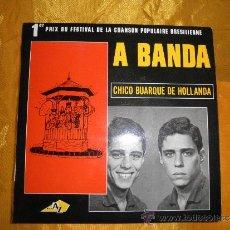 Discos de vinilo: CHICO BUARQUE DE HOLLANDA. A BANDA + 3 . EP. EDICION FRANCESA.. Lote 38514943