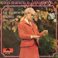 Discos de vinilo: ISABELLE AUBRET - EUROVISION, SG LA SOURCE + 1, AÑO 1968. Lote 38538012