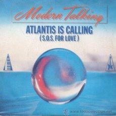 Discos de vinilo: MODERN TALKING 7' SG ATLANTIS IS CALLING +1, SPANISH EDIT. Lote 38565253