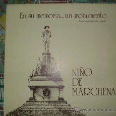 Discos de vinilo: NIÑO MARCHENA EN SU MEMORIA UN MONUMENTO, EDICION LIMITADA Y NUMERADA, DOBLE PORTADA. Lote 38585239