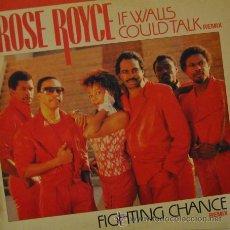 Discos de vinilo: ROSE ROYCE - IF WALLS COULD TALK - MAXI SINGLE DE 12 PULGADAS. Lote 38624910